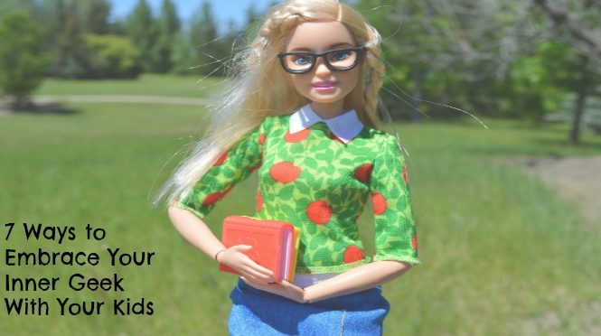 7 ways to embrace your inner geek with kids featured image