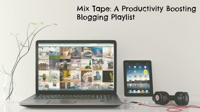 blogging playlist featured productivity playlist blog