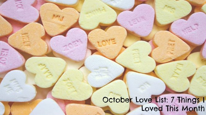 2016 october love list candy heart monthly loves